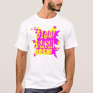 BISH! BASH! BOSH! T-Shirt