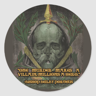 Bishop Porteus Quote on Heroes and Villains Classic Round Sticker