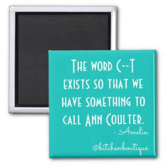 Bitchen Ann Coulter Magnet