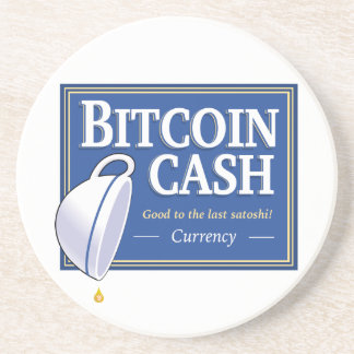 "Bitcoin Cash ""Good to the Last Satoshi"" Coasters"