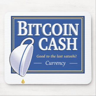 "Bitcoin Cash ""Good to the Last Satoshi"" Mousepad"