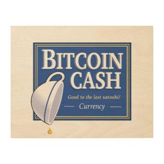 "Bitcoin Cash ""Good to the Last Satoshi"" Wood Art"