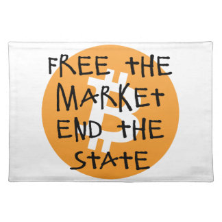 Bitcoin - Free the Market End the State Placemat
