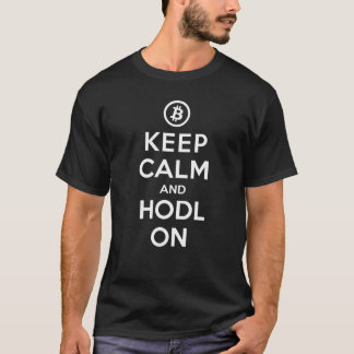 Bitcoin Keep Calm and HODL On T-Shirt