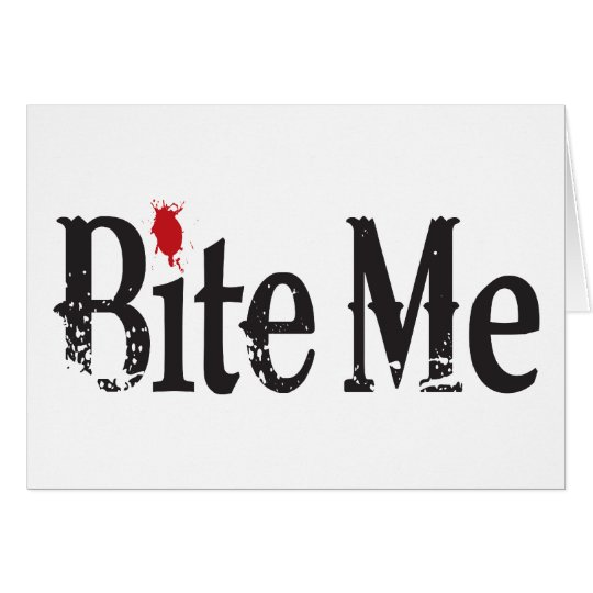 Bite Me (Blood) Card