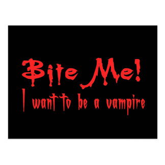 Bite Me I Want To Be A Vampire Postcard