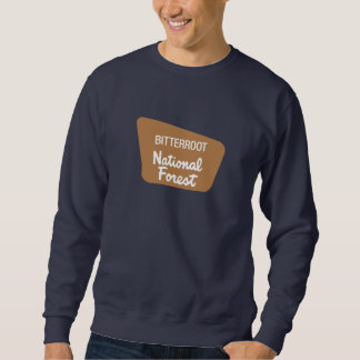 Bitterroot National Forest (Sign) Sweatshirt