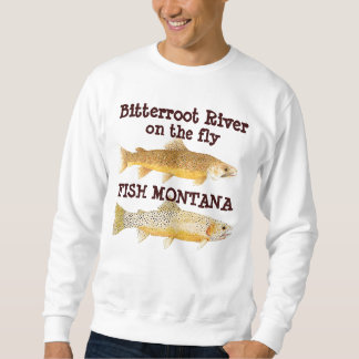 Bitterroot River on the Fly-Fish Montana Sweatshirt