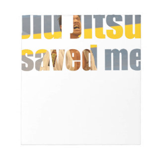 BJJ Saved Me Notepad