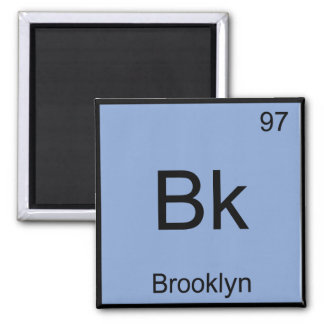 Bk - Brooklyn Chemistry Element Symbol New York T Square Magnet