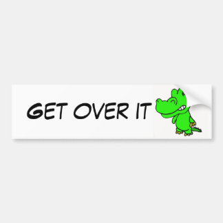 BK- Get over it gator sticker Bumper Sticker