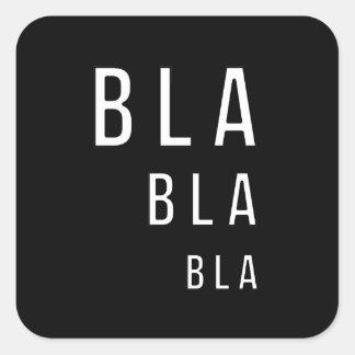 Bla Bla Bla Square Sticker