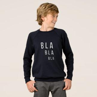 Bla Bla Bla Sweatshirt