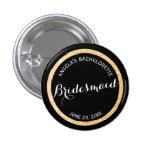 Black and Gold Glitter Bridesmaid Bachelorette 1 Inch Round Button