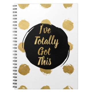 Black and Gold Painted Dots I've Totally Got This Spiral Note Books