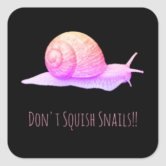 Black and Pink Don't Squish Snails Square Sticker