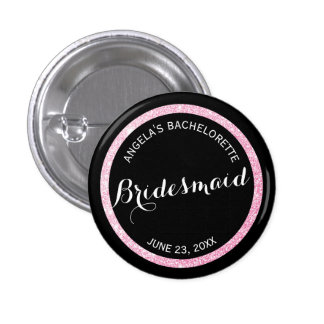 Black and Pink Glitter Bridesmaid Bachelorette 1 Inch Round Button