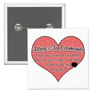 Black and Tan Coonhound Paw Prints Dog Humor Pin