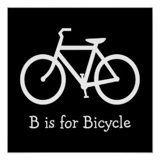 Black and White B is for Bicycle Poster