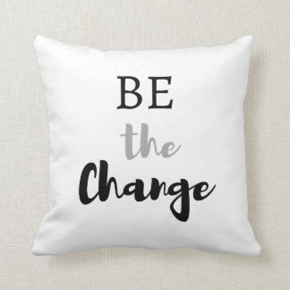 Black And White Be The Change Quote Typography Throw Pillow