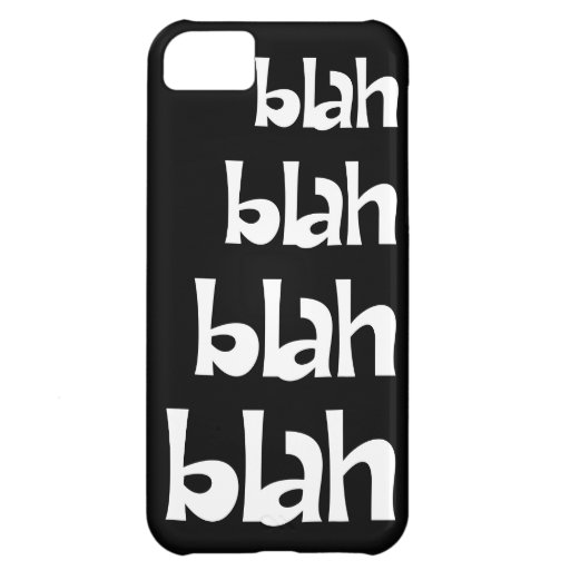 Black and White Blah Blah Blah iPhone 5s Case Cover For iPhone 5C