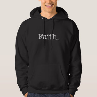 Black And White Faith Inspirational Quote Template Hoodie