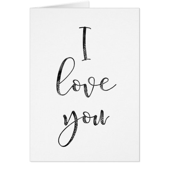 Black and White I Love You Card