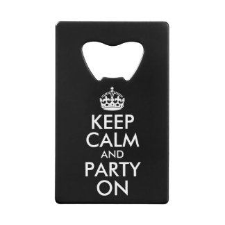 Black and White Keep Calm and Party On Credit Card Bottle Opener