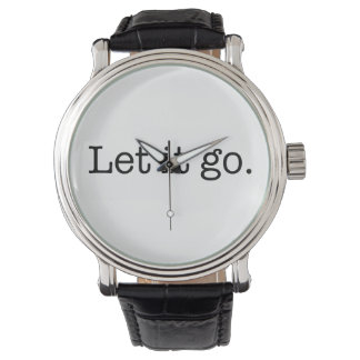 Black and White Let It Go Inspirational Quote Watch