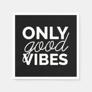 Black and White Only Good Vibes Disposable Napkins