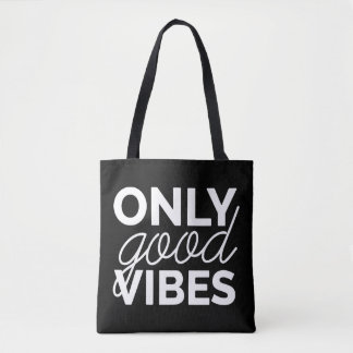 Black and White Only Good Vibes Tote Bag