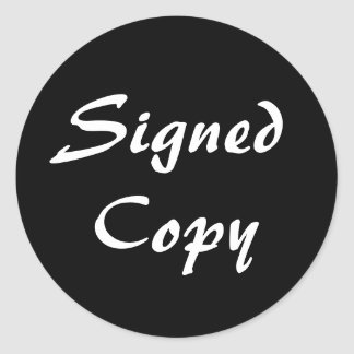 Black and White Signed Copy Round Sticker