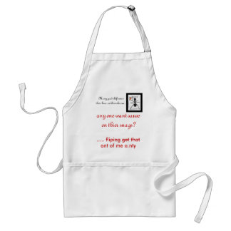 black ant, ..... fliping get that ant of me a.n... standard apron