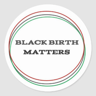 Black Birth Matters Classic Round Sticker
