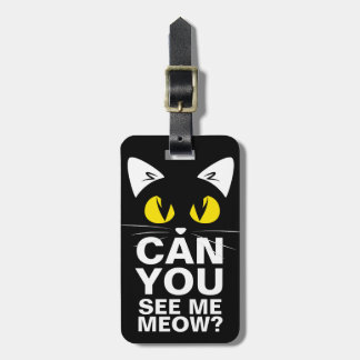 Black Cat Funny Cat Lovers Can You See Me Meow Luggage Tag