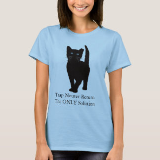 Black Cat, Trap Neuter Return the ONLY solution T-Shirt