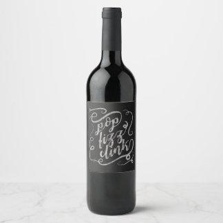 Black Chalkboard Text, Pop, Fizz, Clink Wine Label