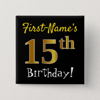 Black, Faux Gold 15th Birthday, With Custom Name 2 Inch Square Button