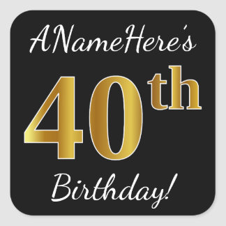 Black, Faux Gold 40th Birthday + Custom Name Square Sticker