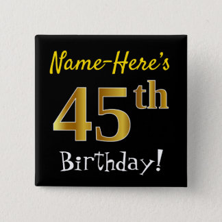 Black, Faux Gold 45th Birthday, With Custom Name 2 Inch Square Button
