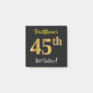 Black, Faux Gold 45th Birthday, With Custom Name Post-it Notes