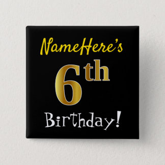 Black, Faux Gold 6th Birthday, With Custom Name 2 Inch Square Button