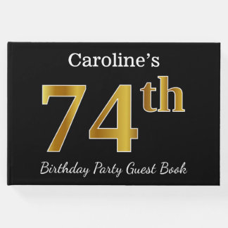 Black, Faux Gold 74th Birthday Party + Custom Name Guest Book