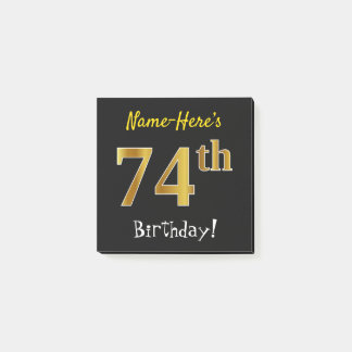 Black, Faux Gold 74th Birthday, With Custom Name Post-it Notes