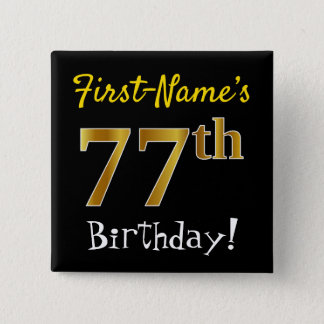 Black, Faux Gold 77th Birthday, With Custom Name 2 Inch Square Button