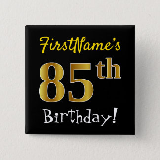 Black, Faux Gold 85th Birthday, With Custom Name 2 Inch Square Button