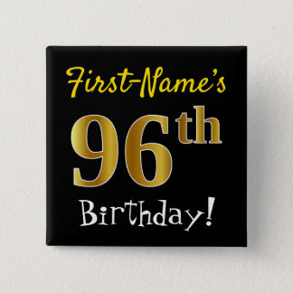 Black, Faux Gold 96th Birthday, With Custom Name 2 Inch Square Button