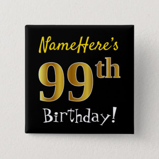 Black, Faux Gold 99th Birthday, With Custom Name 2 Inch Square Button