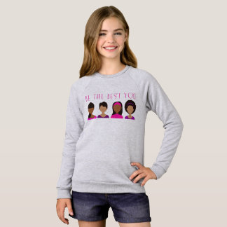 Black Girls Be The Best You Sweatshirt