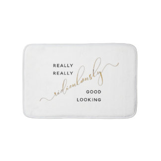 Black Gold Ridiculously Good Looking Script Quote Bath Mat